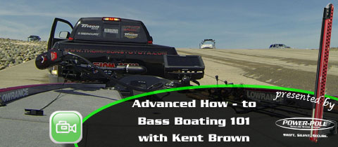 Advanced How-to – Bass Boating 101 with Kent Brown