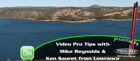 Videos Pro Tips from Mike Reynolds and Lowrance's Ken Sauret