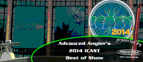 Advanced Angler's 2014 ICAST Best of Show