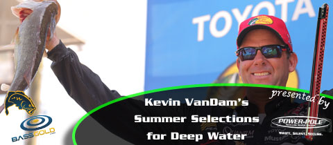 Kevin VanDam's Summer Selections for Deep Water