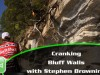 Video Pro Tip – Cranking Bluff Walls with Stephen Browning