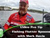 Video Pro Tip – Fishing Flutter Spoons with Mark Davis