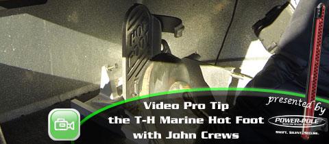 Video Pro Tip – John Crews on the TH Marine Hot Foot